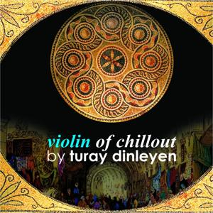 Memories of Turkey (Violon of Chillout)
