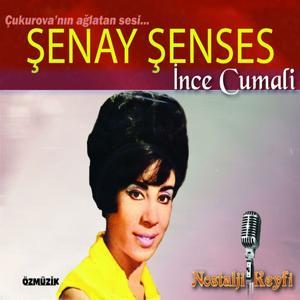 Çukurova'nın Ağlatan Sesi Şenay Şenses (İnce Cumali)