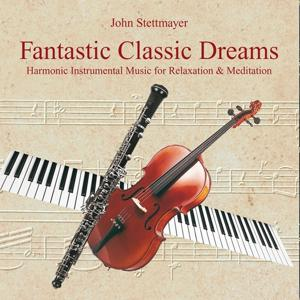 Fantastic Classic Dreams: Harmonic Instrumental Music