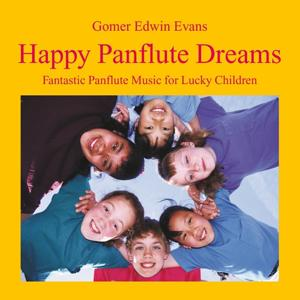 Happy Panflute Dreams: Music for Lucky Children