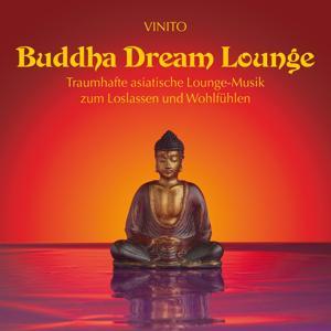 Buddha Dream Lounge (Asiatische Loungemusik zum Loslassen und Wohlfühlen)