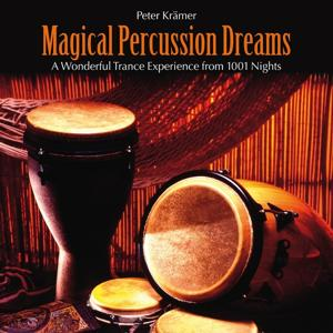 Magical Percussion Dreams (A Wonderful Drum Experience from 1001 Nights)