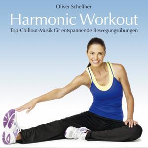 Harmonic Workout (Top-Chillout-Musik für entspannende Bewegungsübungen)