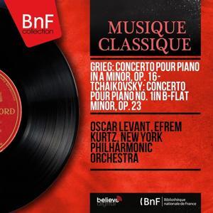 Grieg: Concerto pour piano in A Minor, Op. 16 - Tchaikovsky: Concerto pour piano No. 1 in B-Flat Minor, Op. 23 (Mono Version)