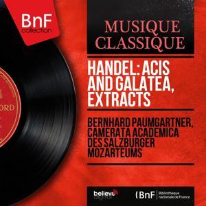 Handel: Acis and Galatea, Extracts (Mono Version)
