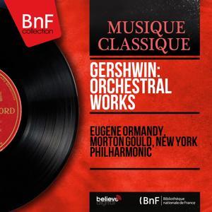Gershwin: Orchestral Works (Mono Version)