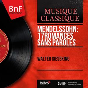 Mendelssohn: 17 Romances sans paroles (Mono Version)