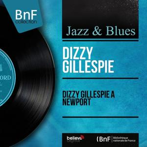 Dizzy Gillespie à Newport (Live, Mono Version)