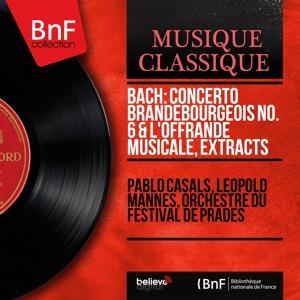 Bach: Concerto brandebourgeois No. 6 & L'offrande musicale, Extracts (Mono Version)
