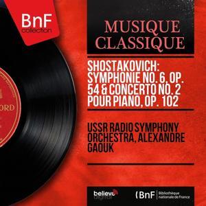 Shostakovich: Symphonie No. 6, Op. 54 & Concerto No. 2 pour piano, Op. 102 (Mono Version)