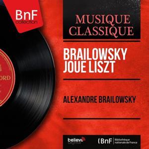 Brailowsky joue Liszt (Mono Version)