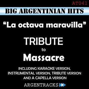 La Octava Maravilla - Tribute To Massacre