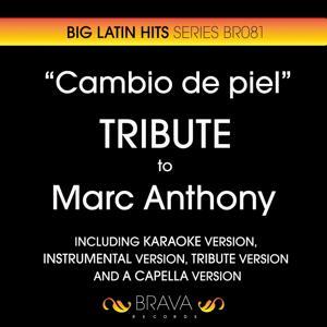 Cambio de Piel - Tribute To Marc Anthony