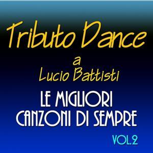 Tributo Dance a Lucio Battisti: le migliori canzoni di sempre, Vol. 2