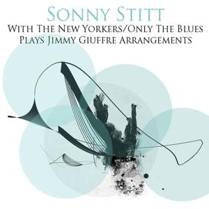 With the New Yorkers / Only the Blues / Plays Jimmy Giuffre Arrangements