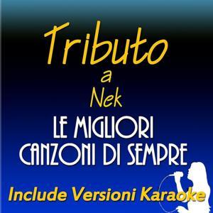 Le migliori canzoni di sempre: Tributo a Nek (Include versioni karaoke)