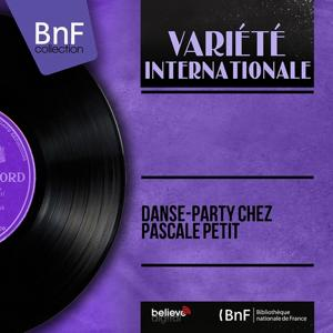 Danse-party chez Pascale Petit (Mono Version)