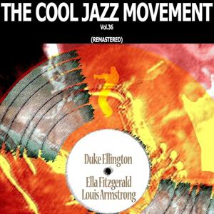 The Cool Jazz Movement, Vol. 36 (Remastered)