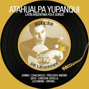 Camino del Indio (Succès de Légende - Latin Argentina Folk Songs - Remastered)