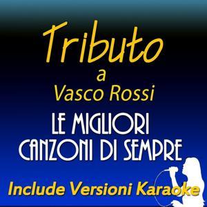 Tributo a Vasco Vasco Rossi: le migliori canzoni di sempre (Include versioni karaoke)