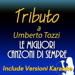 Le migliori canzoni di sempre: Tributo a Umberto Tozzi (Include versioni karaoke)