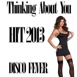 Thinking About You (Hit 2013)