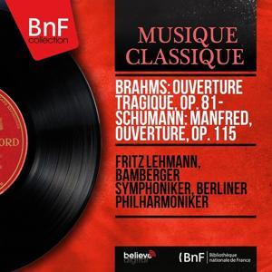Brahms: Ouverture tragique, Op. 81 - Schumann: Manfred, Ouverture, Op. 115 (Mono Version)