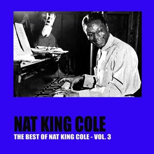 The Best of Nat King Cole, Vol. 3