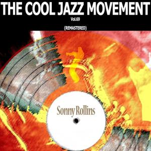 The Cool Jazz Movement, Vol. 69 (Remastered)