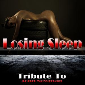 Losing Sleep: Tribute to John Newman