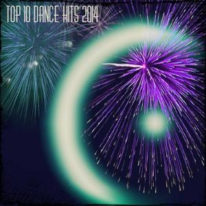 Top 10 Dance Hits 2014