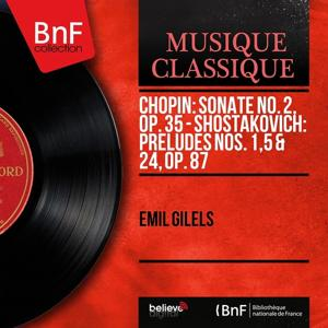 Chopin: Sonate No. 2, Op. 35 - Shostakovich: Préludes Nos. 1, 5 & 24, Op. 87 (Mono Version)