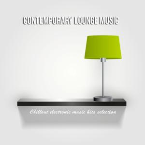 Contemporary Lounge Music (Chillout Electronic Music Hits Selection)