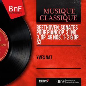 Beethoven: Sonates pour piano Op. 31 No. 3, Op. 49 Nos. 1 - 2 & Op. 53 (Mono Version)