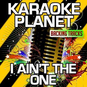 I Ain't the One (Karaoke Version) (Originally Performed By Lynyrd Skynyrd)
