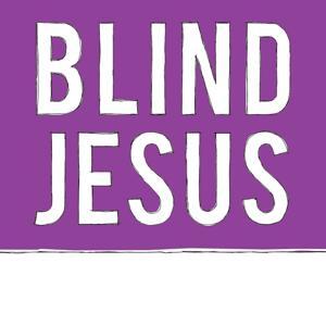Blind Jesus