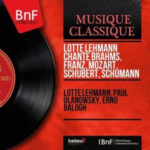 Lotte Lehmann chante Brahms, Franz, Mozart, Schubert, Schumann (Mono Version)