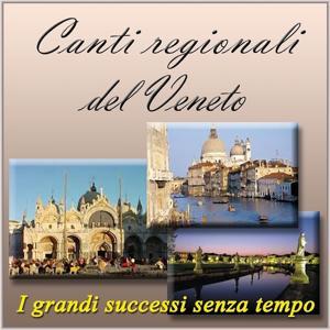 Canti regionali del Veneto: i grandi successi senza tempo