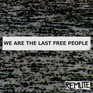 We Are the Last Free People