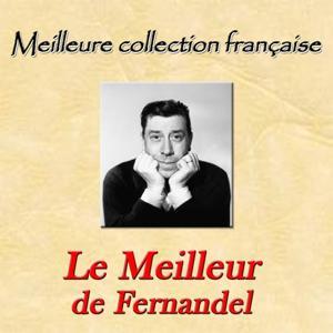 Meilleure collection française: Le meilleur de Fernandel