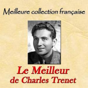 Meilleure collection française: Le Meilleur de Charles Trenet