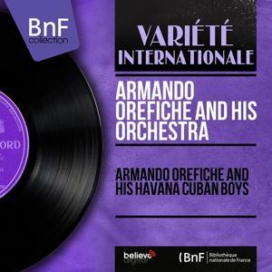 Armando Oréfiche and His Havana Cuban Boys (Mono Version)