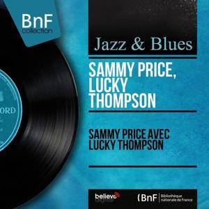 Sammy Price avec Lucky Thompson (Mono Version)