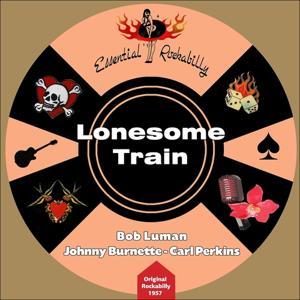 Lonesome Train (Original Rockabilly 1957)