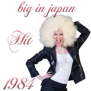 Big in Japan (Hit 1984)