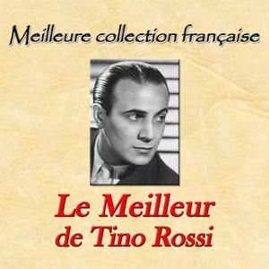 Meilleure collection française: le meilleur de Tino Rossi
