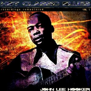 Hot Classic Blues, Vol. 1 (Recordings Remastered)