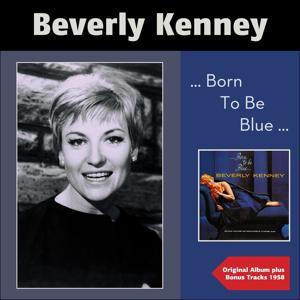 ...Born to Be Blue... (Original Album Plus Bonus Tracks 1958)