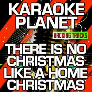 There Is No Christmas Like a Home Christmas (Karaoke Version) (Originally Performed By Perry Como)