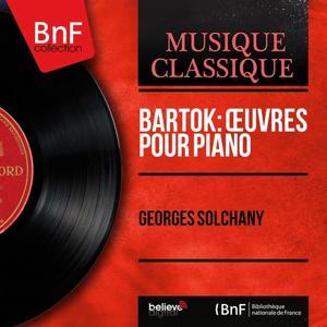 Bartók: Œuvres pour piano (Mono Version)